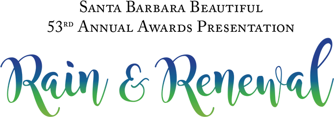 Rain and Revival Typography 53 Annual Santa Barbara Beautiful Awards Ceremony