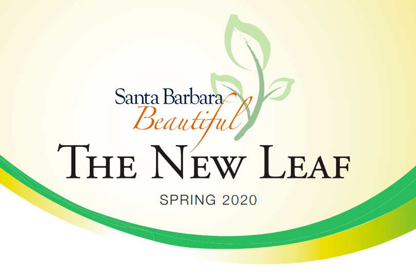The New Leaf - Santa Barbara Beautiful Newsletter - Spring 2020