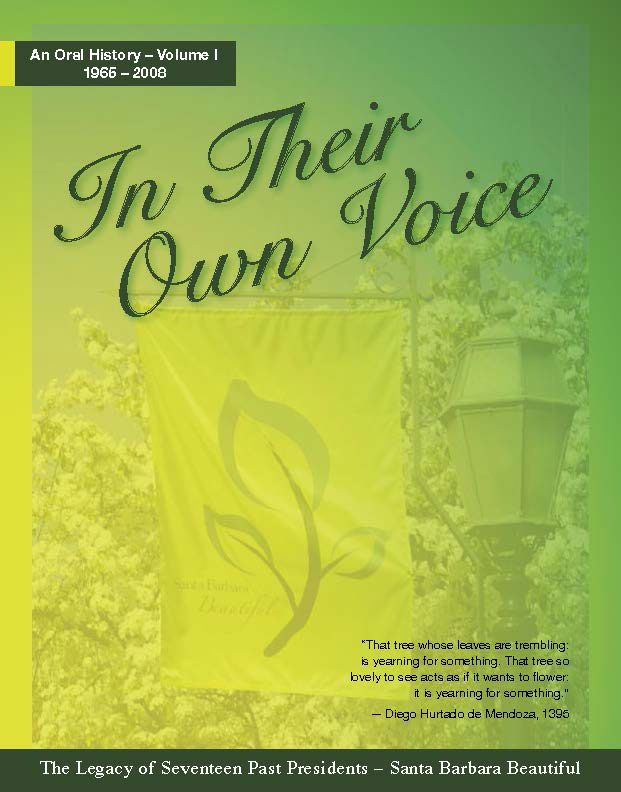 In Their Own Voice - Oral History of Past Presidents of Santa Barbara Beautiful