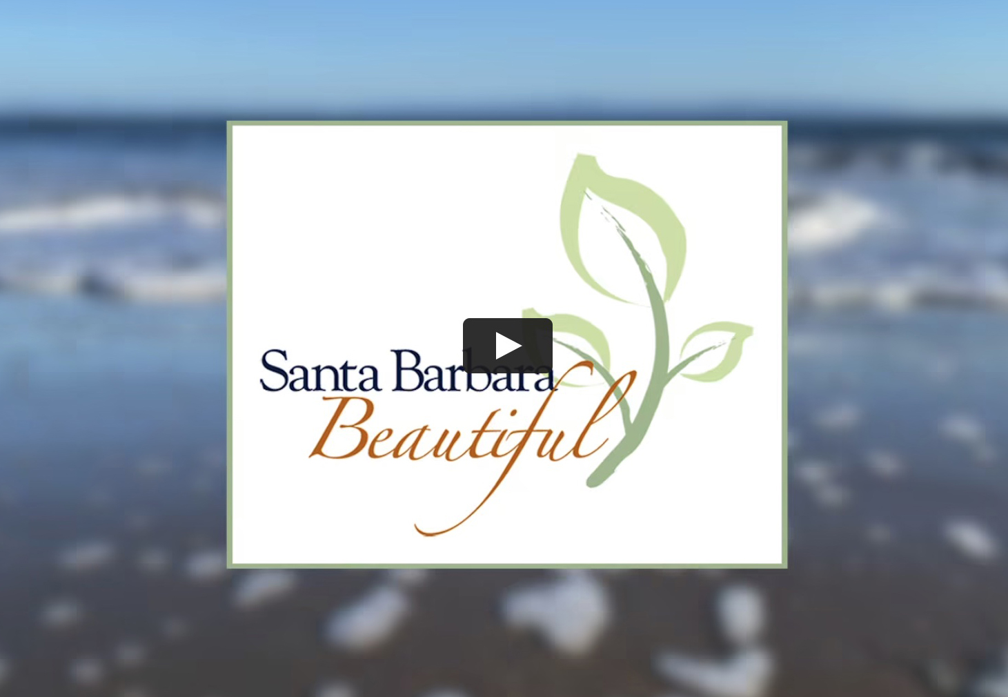 Santa Barbara Beautiful -- 2021 Video Overview